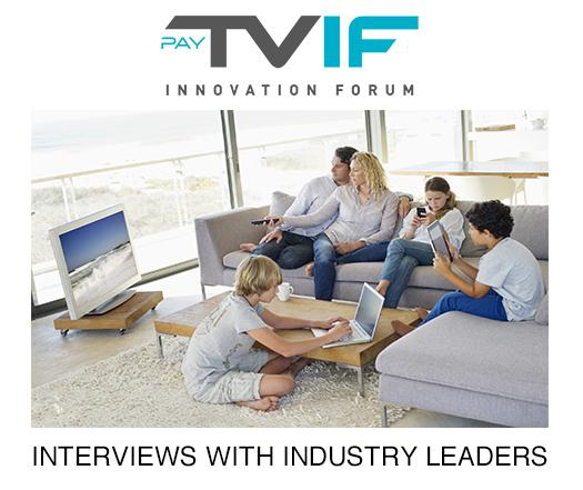 Pay-TV Innovation Forum Interview with industry leaders